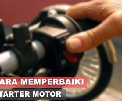 Cara Memperbaiki Starter Motor