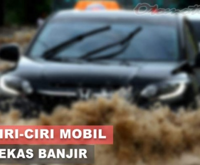 Ciri-Ciri Mobil Bekas Banjir