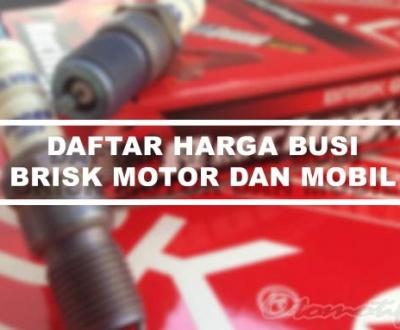 Daftar Harga Busi Brisk Motor dan Mobil