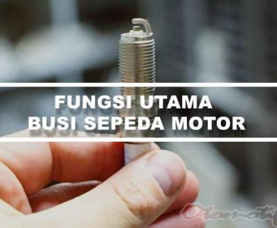 Fungsi Busi Motor