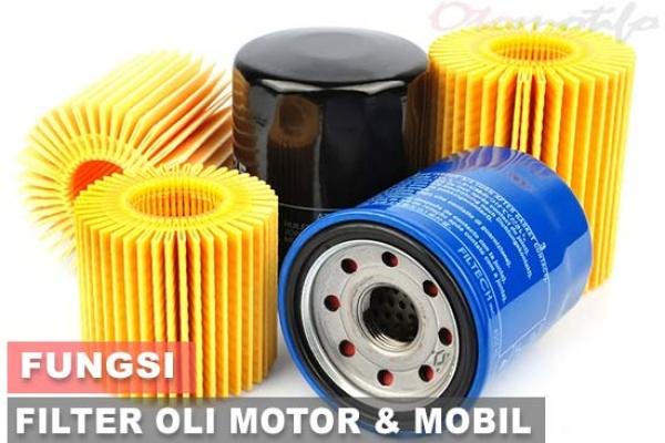 Fungsi Filter Oli Motor dan Mobil