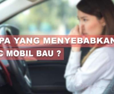 Penyebab AC Mobil Bau Saat Dinyalakan